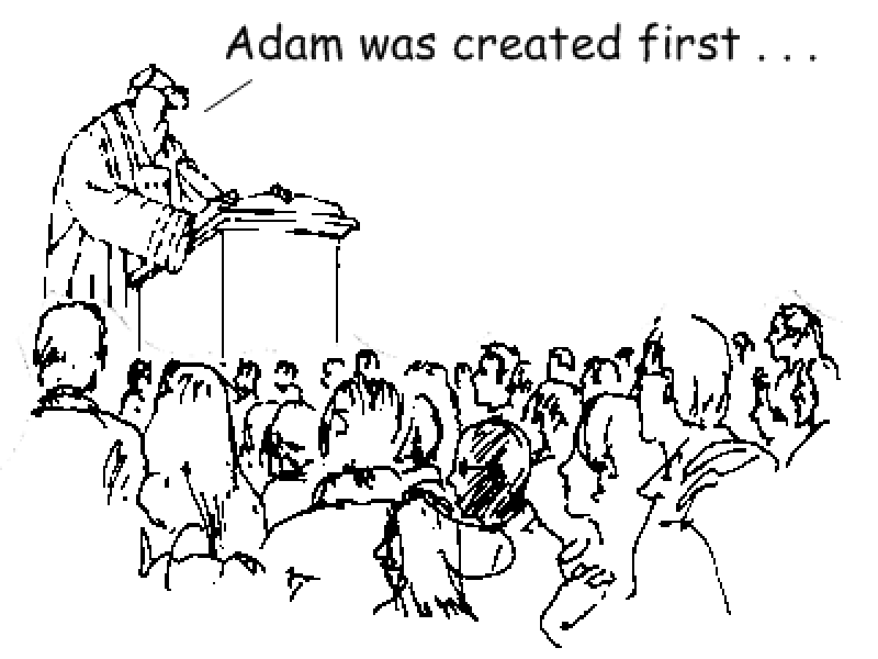 Adam was created first...