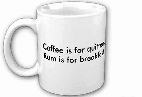 coffee is for quitters rum is for breakfast