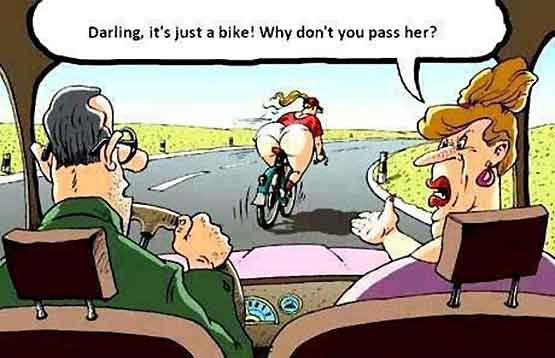 Darling its only a bike why not pass her