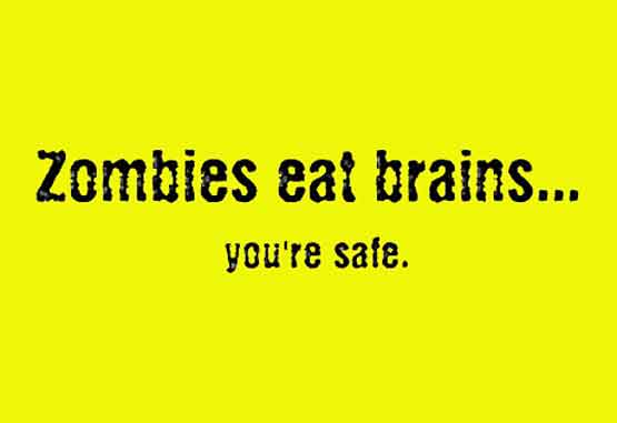 Zombies eat brains - your safe